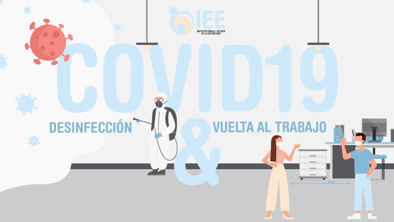 COVID, DESINFECCIÓN Y VUELTA AL TRABAJO